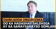 Dawlada Ingiriiska Oo Kahadashay Saldhiga Lasheegay Inayka Samaysanayso Somaliland