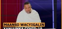 Abwaan Baashe Shaywaal Oo Maanso Katiriyay Wacyigalinta Xanuunka Covid 19 + Muuqaal