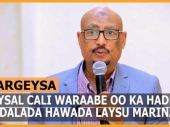 Gudoomiye Faysal Cali Waraabe Oo Kadigay Hadalada Aan Wanaaagsanayn Ee Masuuliyiintu Hawada Isku Mariyaan+ Muuqaal